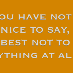If You Can't Say Anything Nice…