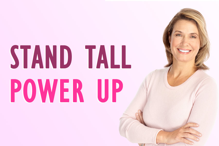 Stand Tall and Power Up, Mentally and Physically